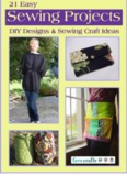 21 Easy Sewing Projects: DIY Designs and Sewing Craft Ideas