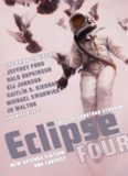 Eclipse Four- New Science Fiction and Fantasy