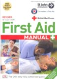 First Aid Manual: The Authorised Manual of St. John Ambulance, St. Andrew's Ambulance Association