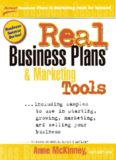 Real Business Plans & Marketing Tools: Samples to Use in Starting, Growing and Selling Your