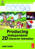 Producing Independent 2D Character Animation: Making & Selling A Short Film (Visual Effects