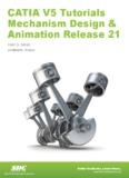 CATIA V5 Tutorials in Mechanism Design and Animation