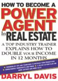 How To Become a Power Agent in Real Estate : A Top Industry Trainer Explains How to Double Your