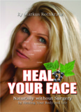 Heal Your Face by Marcus Rothkranz