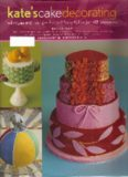 Kate's Cake Decorating: Techniques and Tips for Fun and Fancy Cakes Baked with Love (Украшение