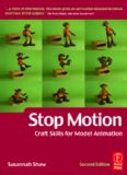 Stop Motion: Craft Skills for Model Animation, Second Edition (Focal Press Visual Effects