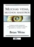 Muchas vidas, muchos maestros. Brian Weiss
