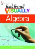 Teach Yourself VISUALLY Algebra (Teach Yourself Visually)