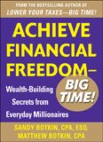 Achieve Financial Freedom - Big Time!. Wealth-Building Secrets from Everyday Millionaires