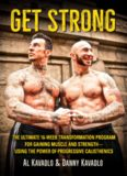 Get Strong: The Ultimate 16-Week Transformation Program for Gaining Muscle and Strength—Using
