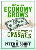 How an Economy Grows and Why It Crashes.