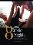 8 Erotic Nights. Passionate Encounters that Inspire Great Sex for a Lifetime