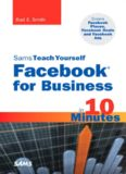 Sams Teach Yourself Facebook for Business in 10 Minutes: Covers Facebook Places, Facebook Deals