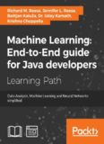 Machine Learning: End-to-End guide for Java developers: Data Analysis, Machine Learning, and Neural