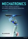 Mechatronics: Electronic Control Systems in Mechanical and Electrical Engineering, 6th Edition