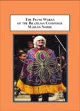 The Piano Works of the Brazilian Composer Marlos Nobre: A Guide to the Repertoire