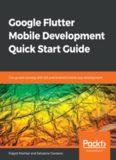Google Flutter Mobile Development Quick Start Guide