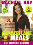 Rachael Ray Express Lane Meals: What to Keep on Hand, What to Buy Fresh for the Easiest-Ever 30