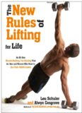 The New Rules of Lifting For Life: An All-New Muscle-Building, Fat-Blasting Plan for Men and Women