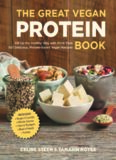The Great Vegan Protein Book: Fill Up the Healthy Way with More than 100 Delicious Protein-Based