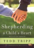 Shepherding a Child's Heart by Tedd Trip