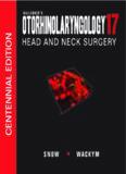 Ballenger's Otorhinolaryngology Head and Neck Surgery, 17th edition (Otorhinolaryngology: Head