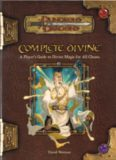 Complete Divine: A Player's Guide to Divine Magic for all Classes (Dungeons & Dragons d20 3.5