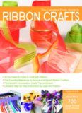 The Complete Photo Guide to Ribbon Crafts: *All You Need to Know to Craft with Ribbon