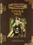 Complete Mage: A Player's Guide to All Things Arcane (Dungeons & Dragons d20 3.5 Fantasy