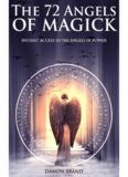 The 72 Angels of Magick Instant Access to the Angels of Power