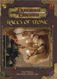 Races of Stone (Dungeons & Dragons d20 3.5 Fantasy Roleplaying Supplement)