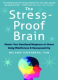 The Stress-Proof Brain: Master Your Emotional Response to Stress Using Mindfulness