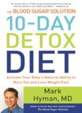 The Blood Sugar Solution 10-Day Detox Diet: Activate Your Body's Natural Ability to Burn Fat