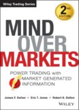Mind Over Markets: Power Trading with Market Generated Information, Updated Edition
