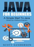 Java: Java Programming For Beginners - A Simple Start to Java Programming
