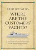 Fred Schwed's Where Are the Customers' Yachts? A Modern-Day Interpretation of an Investment Classic