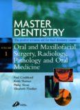 Master Dentistry  Vol 1 - Oral and Maxillofacial Surgery, Radiology, Pathology and Oral Medicine
