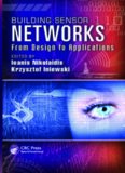 Building Sensor Networks: From Design to Applications