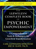The Llewellyn Complete Book of Psychic Empowerment: A Compendium of Tools & Techniques for Growth