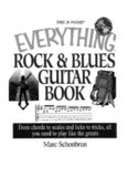 The Everything Rock & Blues Guitar Book: From Chords to Scales and Licks to Tricks, All You Need