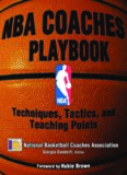 NBA coaches playbook : techniques, tactics, and teaching points
