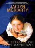 The Betrayal of Bindy Mackenzie (Becoming Bindy Mackenzie; Murder of Bindy MacKenzie)
