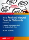 How to Read and Interpret Financial Statements: A Guide to Understanding What the Numbers Really