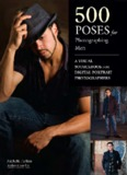 Michelle Perkins. 500 Poses for Photographing Men. . A Visual Sourcebook for Digital Portrait ...