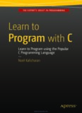 Learn to Program with C: Learn to Program using the Popular C Programming Language