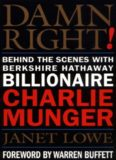 Damn Right: Behind the Scenes with Berkshire Hathaway Billionaire Charlie Munger