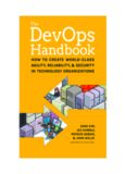 The DevOps Handbook: How to Create World-Class Agility, Reliability, and Security in Technology