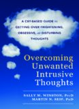 Overcoming Unwanted Intrusive Thoughts : a CBT-Based Guide to Getting Over Frightening, Obsessive