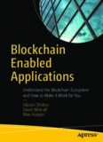Blockchain Enabled Applications: Understand the Blockchain Ecosystem and How to Make it Work