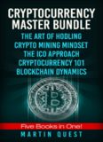 Cryptocurrency Master: Everything You Need To Know About Cryptocurrency and Bitcoin Trading, Mining
